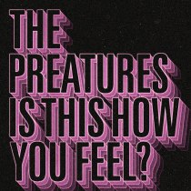 THE-PREATURES-IS-THIS-HOW-YOU-FEEL-EP-COVER